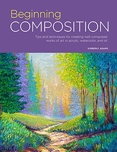 Portfolio: Beginning Composition: Tips and techniques for creating well-composed works of art in acrylic, watercolor, and oil (Portfolio, 10)