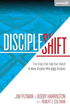 DiscipleShift: Five Steps That Help Your Church to Make Disciples Who Make Disciples (Exponential Series) by [Jim Putman, Bobby  Harrington, Robert Coleman, Bobby Harrington]