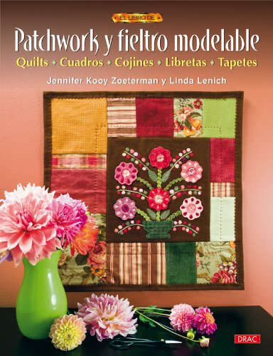 Patchwork y fieltro modelable / Needle Felting with Cotton and Wool
