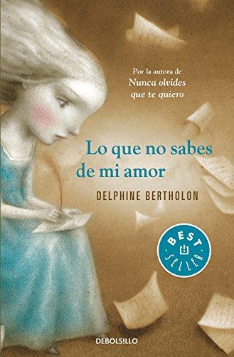 Lo que no sabes de mi amor (Best Seller)