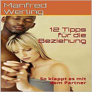 12 Tipps für die Beziehung: So klappt es mit dem Partner [12 tips for a Relationship: How It Works with a Partner] cover art