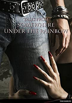 Tales From Somewhere Under The Rainbow: 5-8 by [The Baron]