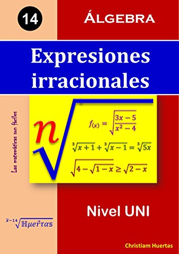 Expresiones Irracionales: Álgebra (Las matemáticas son fáciles nº 14)