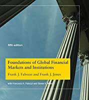 Foundations of Global Financial Markets and Institutions, fifth edition (The MIT Press)