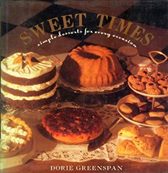 Sweet Times: Simple Desserts for Every Occasion 0688083005 Book Cover