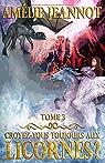 Licornes & dragons, tome 3 : Croyez-vous toujours aux licornes ? par Jeannot