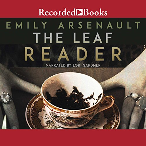 The Leaf Reader                   By:                                                                                                                                 Emily Arsenault                               Narrated by:                                                                                                                                 Lori Gardner                      Length: 7 hrs and 12 mins     12 ratings     Overall 4.3