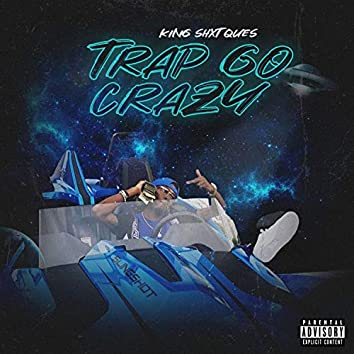 Trap Go Crazy
