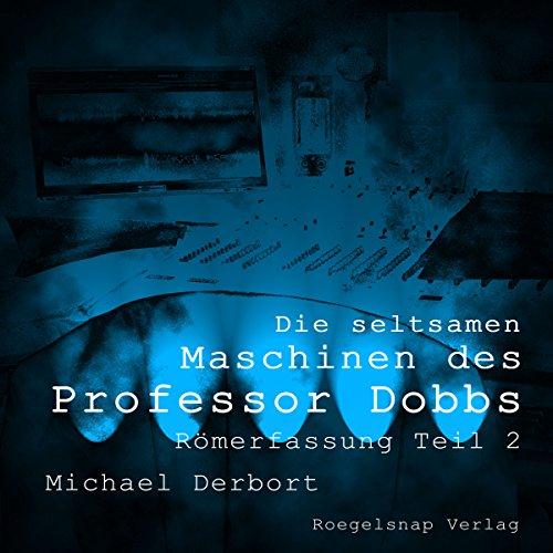 Römerfassung - Die seltsamen Maschinen des Professor Dobbs 2 Titelbild