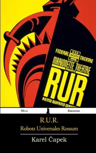 R.U.R.: Robots Universales Rossum (Spanish Edition)
