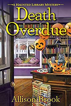 Death Overdue (A Haunted Library Mystery Book 1) by [Allison Brook]
