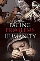 Facing the Problems of Humanity