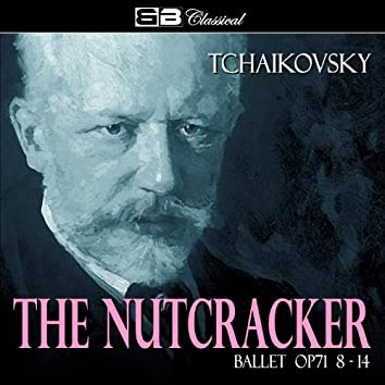 Tchaikovsky The Nutcracker Ballet Op. 71 8-14