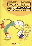 Esercitarsi con la grammatica: Esercitarsi con la Grammatica elementare - Patrizia Guida