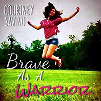 Brave as a Warrior