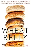 Wheat Belly: Lose the Wheat, Lose the Weight, and Find Your Path Back to Health #affiliate