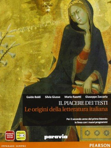 Il piacere dei testi. Le origini della letteratura italiana. Ediz. arancio. Per le Scuole superiori. Con espansione online