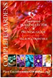 Complete Garden: 3,500 plant selector, planting advice and pruning guide encyclopaedia. Find the right plants for the right place. Landscape management software (Mac/PC CD) -