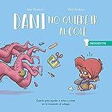 Dani no quiere ir al cole: Cuento para ayudar a niños y niñas en la iniciación al colegio: º (CRECICUENTOS)