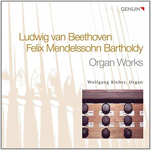Beethoven/ Mendelssohn: Orgelwerke