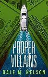 Proper Villains: A Darkly Funny Crime Caper