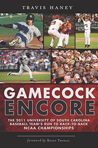 Gamecock Encore: The 2011 University of South Carolina Baseball Team's Run to Back-to-Back NCAA Championships (Sports) (English Edition)