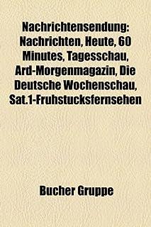 Nachrichtensendung: Nachrichten, Heute, 60 Minutes, Tagesschau, Ard-Morgenmagazin, Die Deutsche Wochenschau, Sat.1-Frühstücksfernsehen
