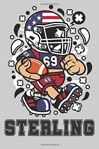 Sterling: American Football Personalized Name Sterling, Lined Journal Notebook, 100 Pages, 6x9, Soft Cover, Matte Finish, Gift Gifts, Preschool, Kindergarten, Kids