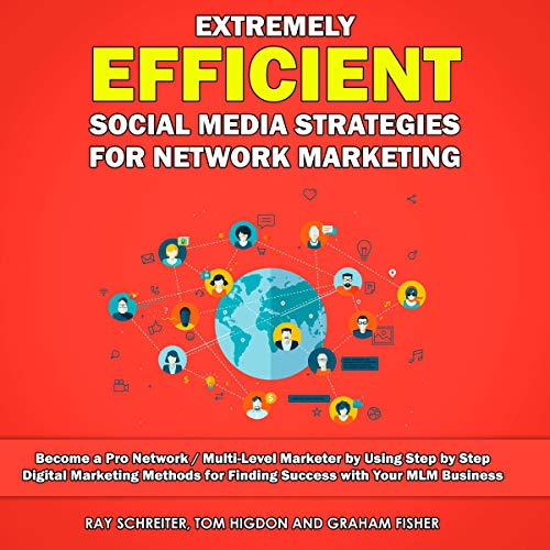 Extremely Efficient Social Media Strategies for Network Marketing  By  cover art