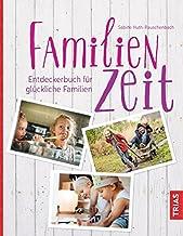Familienzeit: Entdeckerbuch für glückliche Familien