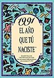 1991 EL AÑO QUE TU NACISTE (El año que tú naciste)