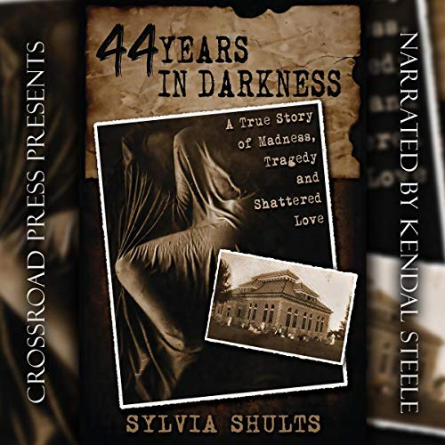 44 Years in Darkness Audiobook By Sylvia Shults cover art