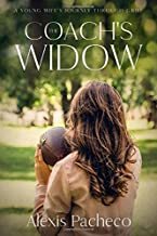 THE COACH'S WIDOW: A Young Wife's Journey through Grief