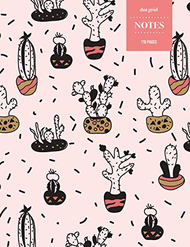 Dot Grid Notes 110 Pages: Cactus Floral Notebook for Professionals and Students, Teachers and Writers   Succulent Pattern   Pink Sketch Style Pattern