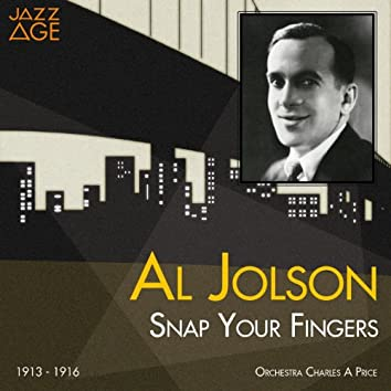 Snap Your Fingers (1913 - 1916)