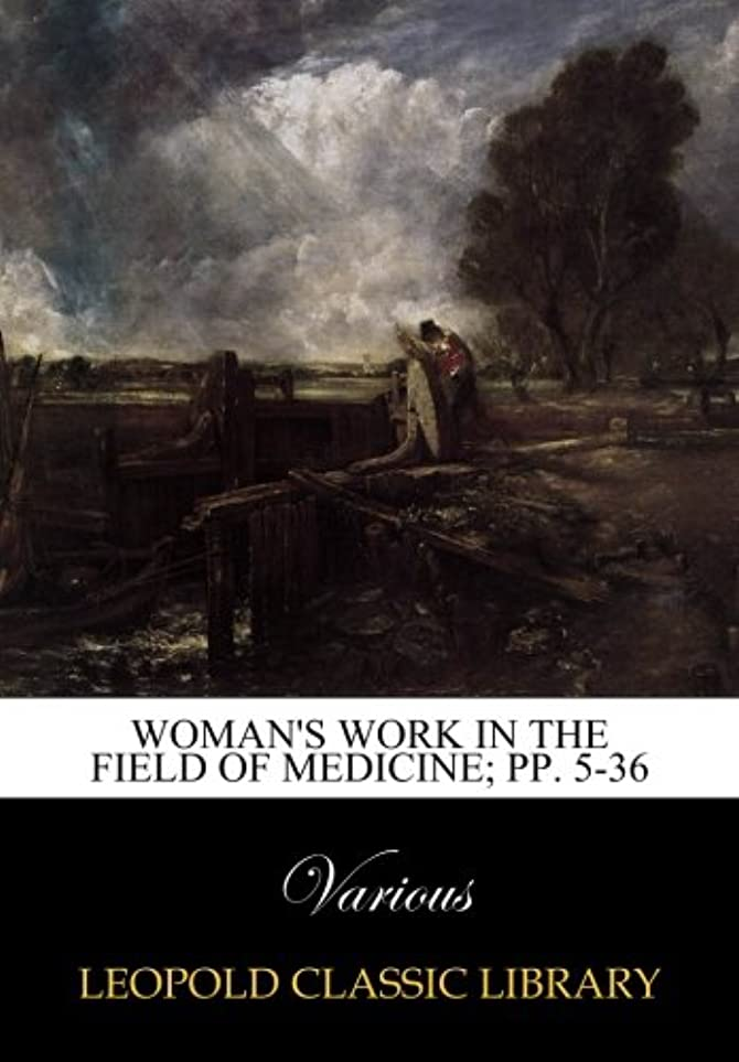 エンジンソフィーブランド名Woman's work in the field of medicine; pp. 5-36