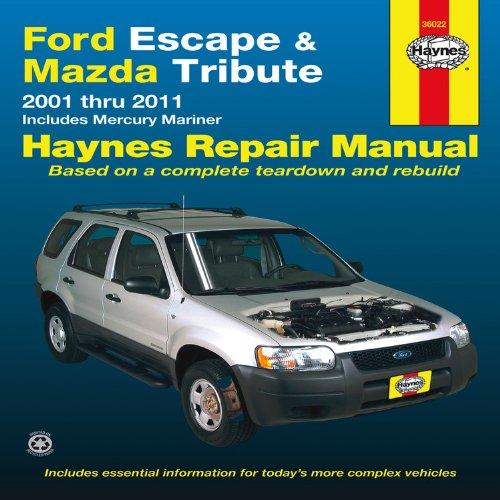 Haynes Ford Escape, Mazda Tribute & Mercury Mariner Automotive Repair Manual: 2001 Thru 2011, Mercury…
