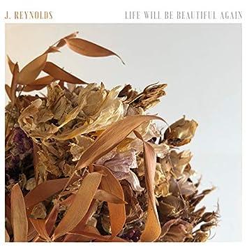 Life Will Be Beautiful Again