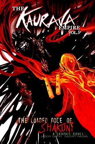 The Kaurava Empire: Volume Three: The Loaded Dice of Shakuni (Campfire Graphic Novels)