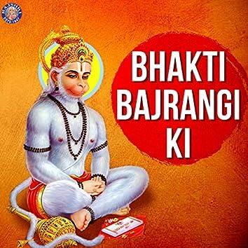 Bhakti Bajrangi Ki