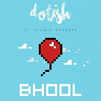 Bhool (feat. Ashwin Bhaskar)