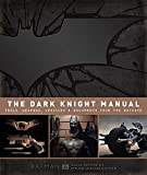 The Dark Knight Manual: Tools, Weapons,...