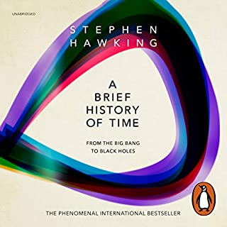 A Brief History of Time     From Big Bang to Black Holes              By:                                                                                                                                 Stephen Hawking                               Narrated by:                                                                                                                                 John Sackville                      Length: 6 hrs and 57 mins     261 ratings     Overall 4.7