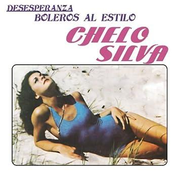 Desesperanza - Boleros Al Estilo Chelo Silva