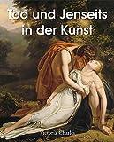 Tod und Jenseits in der Kunst (German Edition)