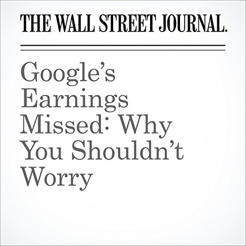 Google's Earnings Missed: Why You Shouldn't Worry cover art