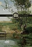 El Señor de Bembibre: Novela histórica: pasión y muerte de los Templarios (Biblioteca Gil y Carrasco nº 7)