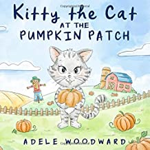 Kitty The Cat at the Pumpkin Patch: A Rebus-Style Children's Cumulative Rhyme Book for Kindergarten and Preschool (Kitty the Cat Kids Books Ages 3-5)
