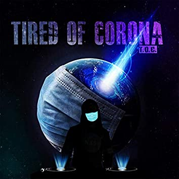 Tired of Corona