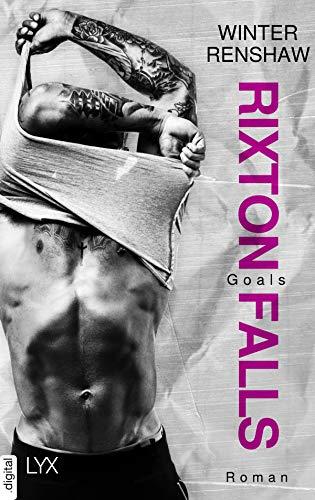 Rixton Falls - Goals (Rixton-Falls-Reihe 3) von [Winter Renshaw, Silvia Gleißner]